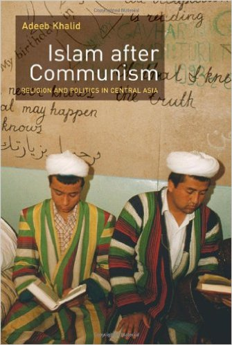Adeeb Khalid, Islam after communism