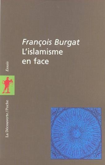 François Burgat, L'islamisme en face