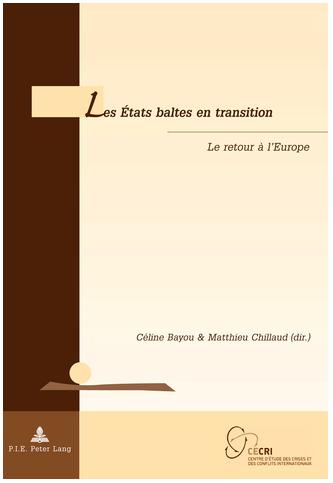 « Les États baltes en Transition : le retour à l'Europe », BAYOU Céline et CHILLAUD Matthieu (dir.)