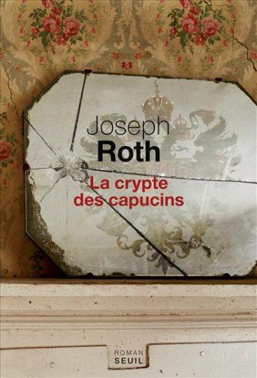 Joseph Roth, La Crypte des capucins, 1938
