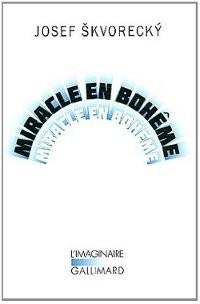 Miracle en Bohème (Mirakl), Josef Skvorecky