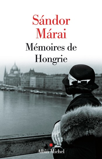 Sandor Marai, «Mémoires de Hongrie» (1972)