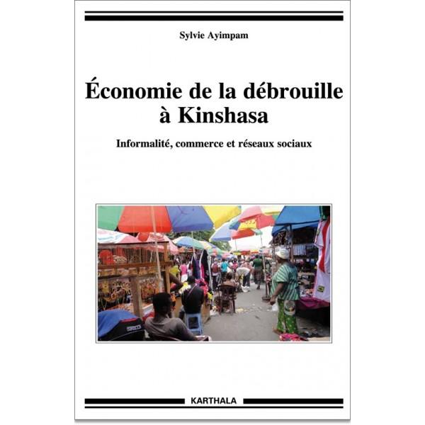 Economie de la débrouille à Kinshasa. Informalité, commerce et réseaux sociaux, par Sylvie Ayimpam